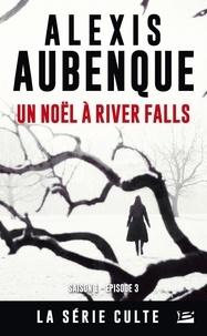 Best-seller des livres télécharger River Falls - Saison 1 Tome 3 par Alexis Aubenque (Litterature Francaise)
