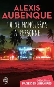 Alexis Aubenque - Tu ne manqueras à personne.