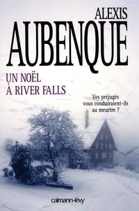 Alexis Aubenque - Un noël à River Falls.