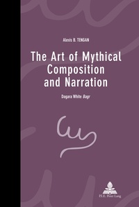 """Alexis b. Tengan - The Art of Mythical Composition and Narration - Dagara White Bagr""""""""."""