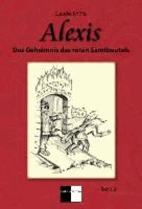 Alexis - Band 3 - Das Geheimnis des roten Samtsbeutels.