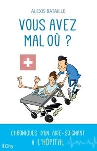 Alexis Bataille - Vous avez mal où ?.