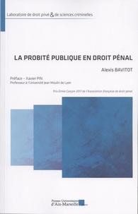 Alexis Bavitot - La probité publique en droit pénal.