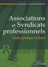 Alexis Becquart et Laurent Butstraën - Associations et Syndicats professionnels - Guide juridique et fiscal.
