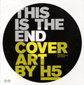 Alexis Bernier et Adrian Shaughnessy - This is the End - Cover Art by H5, avec 1 disque vinyle.