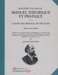 Alexis Bertrand - Manuel théorique et pratique de la coupe des métaux en feuilles Tome 2.
