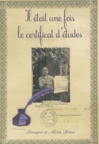 Alexis Bétus et Monique Bétus - Il était une fois le certificat d'études.