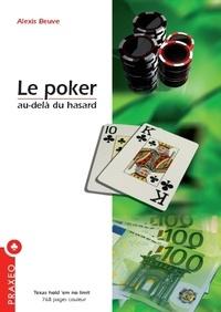 Alexis Beuve - Le poker, au-delà du hasard - Hold'em no limit.