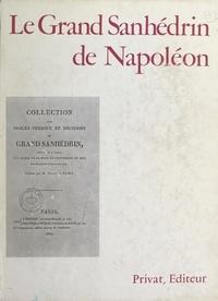 Alexis Blum et François Delpech - Le grand Sanhédrin de Napoléon.