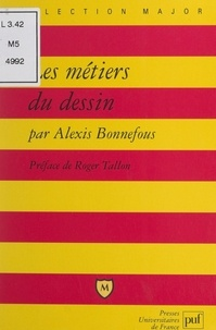Alexis Bonnefous et Pascal Gauchon - Les métiers du dessin.