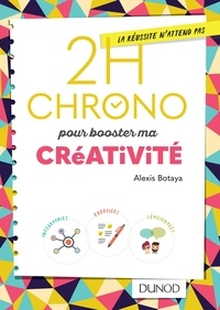 Alexis Botaya - 2h Chrono pour booster ma créativité.