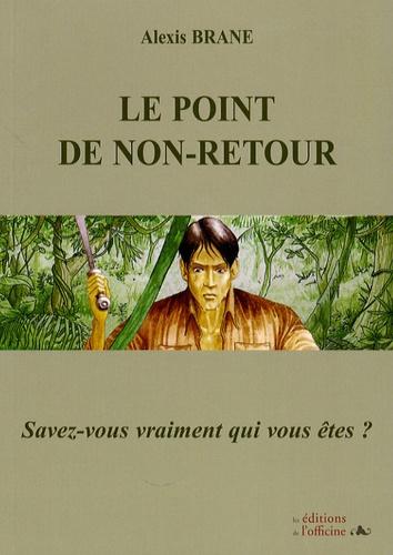 Alexis Brane - Le point de non-retour.