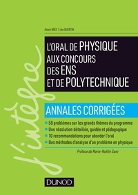 L'oral de physique aux concours des ENS et de polytechnique- Annales corrigées - Alexis Brès |
