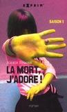 Alexis Brocas - La mort, j'adore ! Tome 1 : .