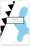 Alexis Brocas - Le rêve du cachalot.