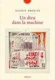 Alexis Brocas - Un dieu dans la machine.