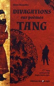 Alexis Brossollet - Divagations sur poèmes Tang & Poésie Tang dans le style anglo-saxon.