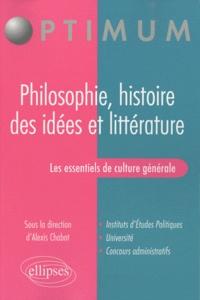 Alexis Chabot et Emmanuel Auber - Les essentiels de culture générale - Philosophie, histoire des idées et littérature.