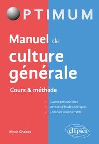 Alexis Chabot - Manuel de culture générale - Cours & méthode.