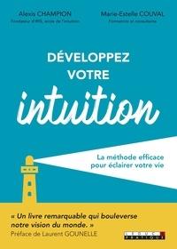 Alexis Champion et Marie-Estelle Couval - Développer votre intuition - La méthode efficace pour éclairer votre vie.