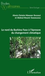 Alexis Clotaire Némoiby Bassolé et Abdoul Mounir Ouedraogo - Le nord du Burkina Faso à l'épreuve du changement climatique.