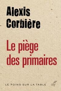 Alexis Corbière - Le piège des primaires.