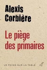 Alexis Corbière et Alexis Corbière - Le piège des primaires.