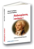 Alexis Corbière et Laurent Maffeïs - Robespierre, reviens !.
