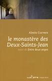 Alexis Curvers - Le monastère des Deux-Saints-Jean - Suivi de Entre deux anges.