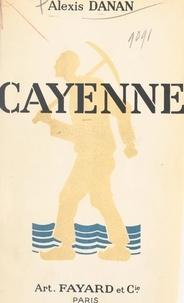 Alexis Danan - Cayenne.