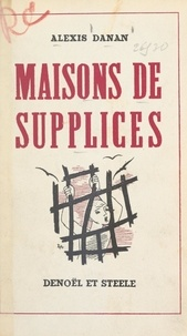 Alexis Danan - Maisons de supplices.