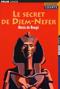 Alexis de Rougé - Le secret de Djem-Nefer.