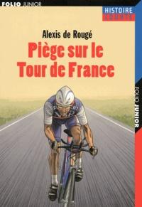 Alexis de Rougé - Piège sur le Tour de France.