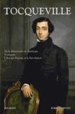 Alexis de Tocqueville - De la démocratie en Amérique ; Souvenirs ; L'Ancien Régime et la Révolution.