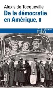 Alexis de Tocqueville - De la démocratie en Amérique - Tome 2.