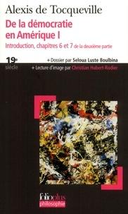 Alexis de Tocqueville - De la démocratie en Amérique - Tome 1, Introduction, chapitres 6 et 7 de la deuxième partie.