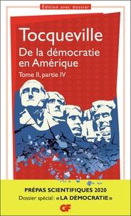 Alexis de Tocqueville et Philippe Raynaud - De la démocratie en Amérique - Tome 2, partie. Prépas scientifiques.