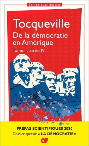 De la démocratie en Amérique. Tome 2, partie. Prépas scientifiques