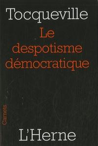 Alexis de Tocqueville - Le despotisme démocratique.