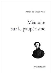 Alexis de Tocqueville - Mémoire sur le paupérisme.