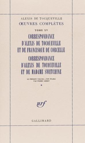 Alexis de Tocqueville - Oeuvres complètes - Tome 15, Correspondance d'Alexis de Tocqueville et de Madame Swetchine.