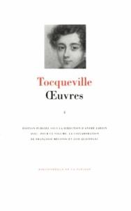 Alexis de Tocqueville - Oeuvres - Tome 1.