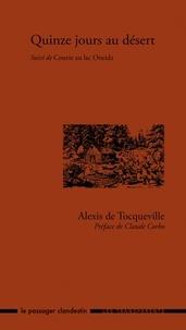 Alexis de Tocqueville - Quinze jours au désert - Suivi de Course au lac Oneida.