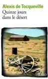 Alexis de Tocqueville - Quinze jours dans le désert.