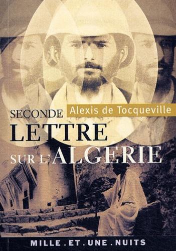 Seconde Lettre sur l'Algérie (1837) suivi de Rapport sur l'Algérie (1847)