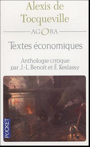 Textes économiques. Anthologie critique - Alexis de Tocqueville