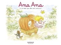 Alexis Dormal et Dominique Roques - Ana Ana - tome 12 - Je ne veux PAS être une princesse ! - Je ne veux PAS être une princesse !.