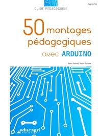 Alexis Dumont et Benoit Yernaux - 50 montages pédagogiques avec Arduino.