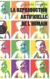 Alexis Escudero - La reproduction artificielle de l'humain.