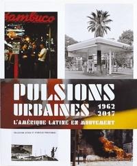 Alexis Fabry et Maria Wills - Pulsions urbaines 1962-2017 - L'Amérique Latine en mouvement.